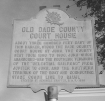 This historical marker commemorates the Dade County Courthouse when the county seat was located at Juno